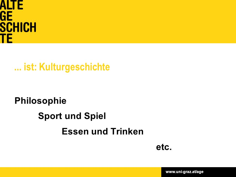 www.uni-graz.at/age... ist: Kulturgeschichte Philosophie Sport und Spiel Essen und Trinken etc.