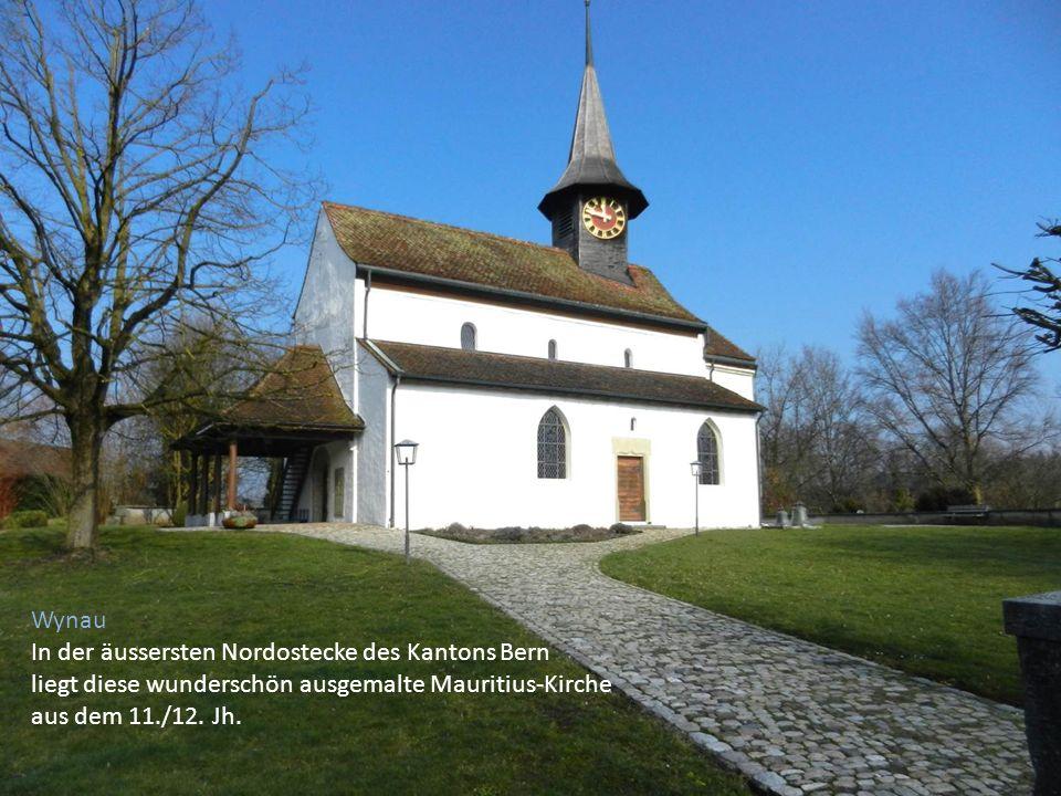 Wynau In der äussersten Nordostecke des Kantons Bern liegt diese wunderschön ausgemalte Mauritius-Kirche aus dem 11./12.