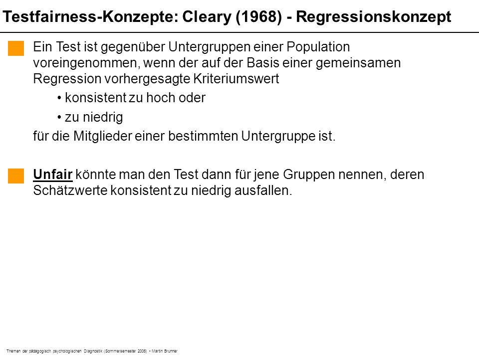Themen der pädagogisch psychologischen Diagnostik (Sommersemester 2006) Martin Brunner Testfairness-Konzepte: Cleary (1968) - Regressionskonzept Ein T