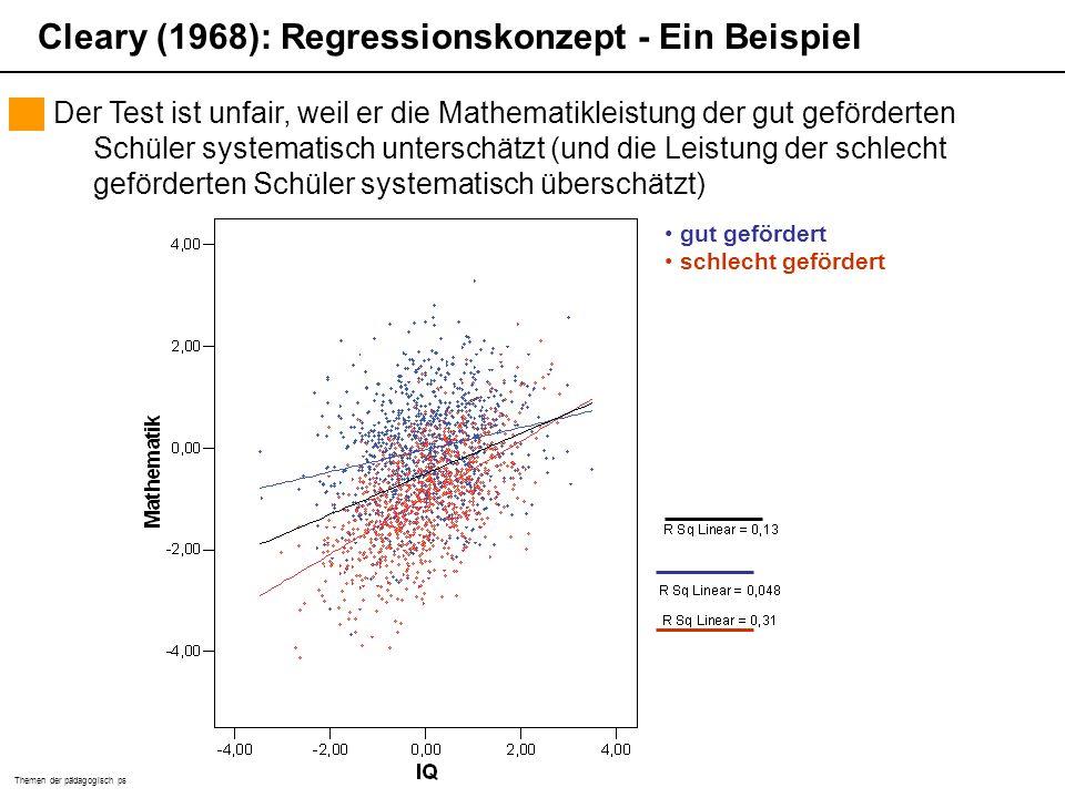 Themen der pädagogisch psychologischen Diagnostik (Sommersemester 2006) Martin Brunner Der Test ist unfair, weil er die Mathematikleistung der gut gef