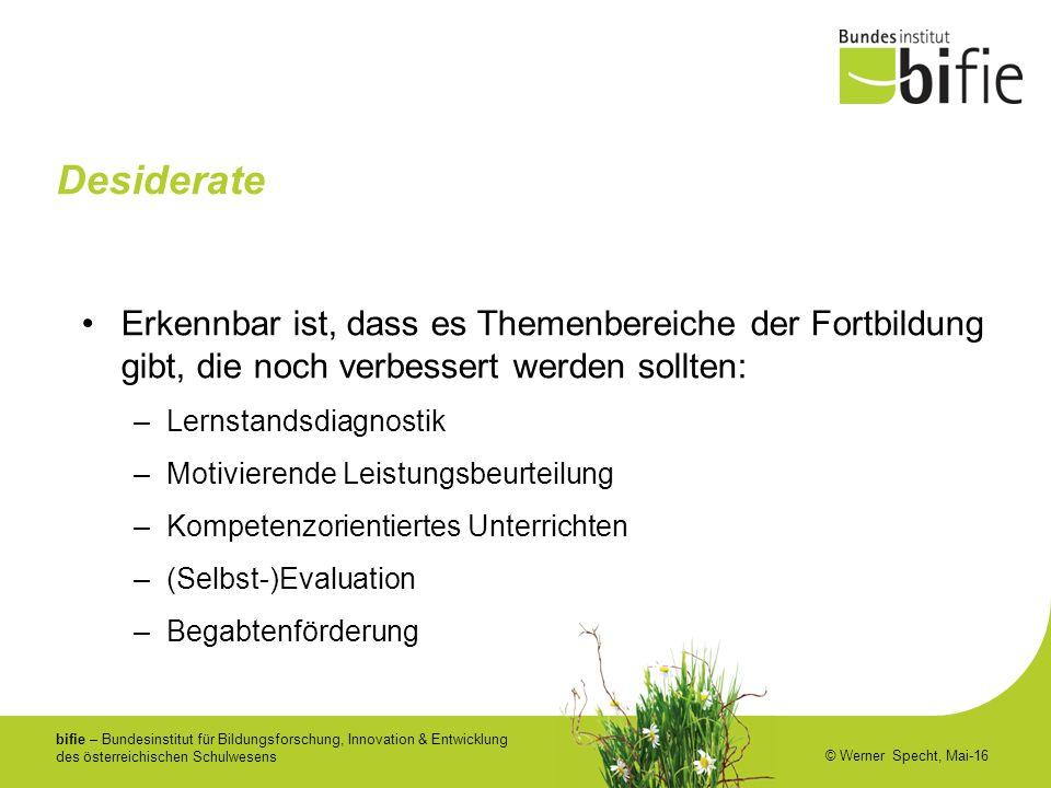 bifie – Bundesinstitut für Bildungsforschung, Innovation & Entwicklung des österreichischen Schulwesens © Werner Specht, Mai-16 Desiderate Erkennbar i