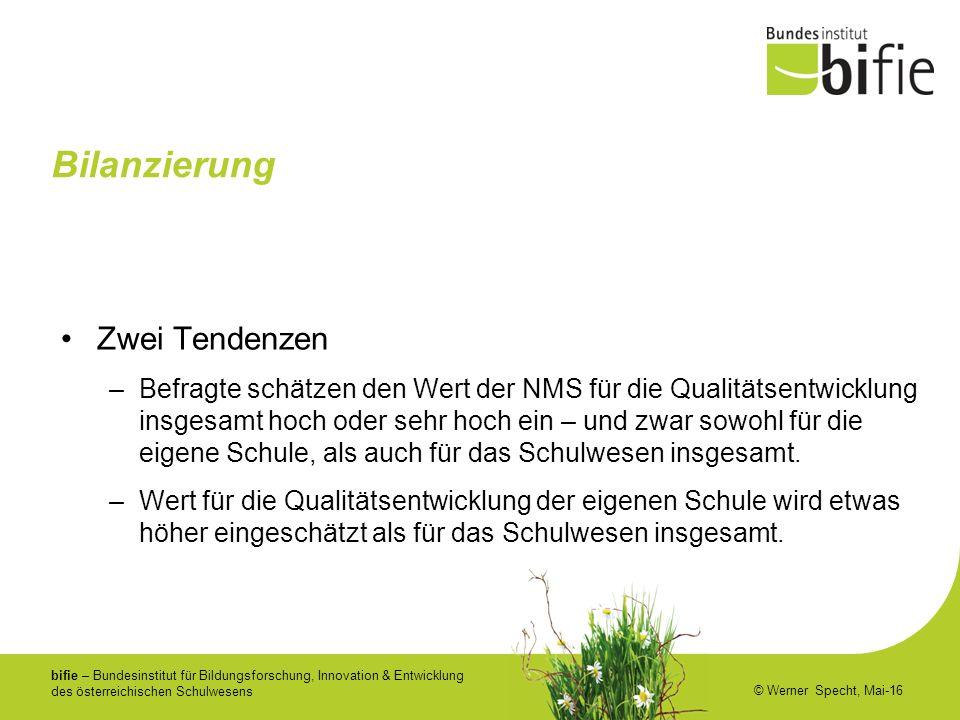 bifie – Bundesinstitut für Bildungsforschung, Innovation & Entwicklung des österreichischen Schulwesens © Werner Specht, Mai-16 Bilanzierung Zwei Tendenzen –Befragte schätzen den Wert der NMS für die Qualitätsentwicklung insgesamt hoch oder sehr hoch ein – und zwar sowohl für die eigene Schule, als auch für das Schulwesen insgesamt.