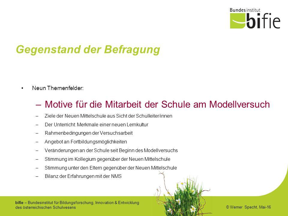 bifie – Bundesinstitut für Bildungsforschung, Innovation & Entwicklung des österreichischen Schulwesens © Werner Specht, Mai-16 Gegenstand der Befragu
