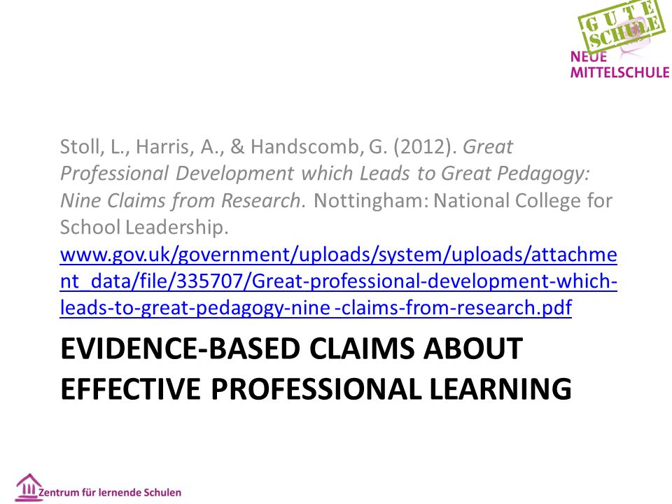 EVIDENCE-BASED CLAIMS ABOUT EFFECTIVE PROFESSIONAL LEARNING Stoll, L., Harris, A., & Handscomb, G.