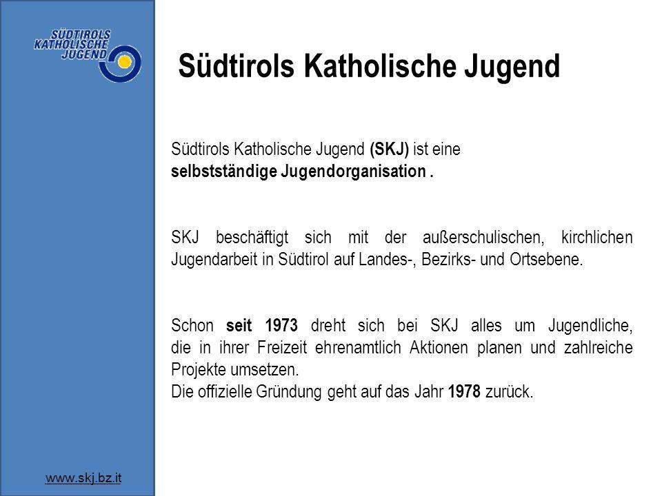 Südtirols Katholische Jugend (SKJ) ist eine selbstständige Jugendorganisation.