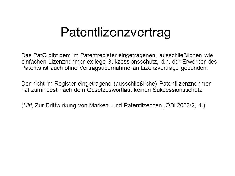 Patentlizenzvertrag Das PatG gibt dem im Patentregister eingetragenen, ausschließlichen wie einfachen Lizenznehmer ex lege Sukzessionsschutz, d.h.