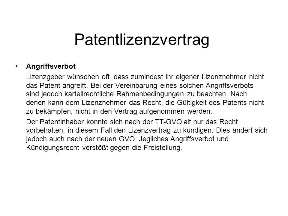 Patentlizenzvertrag Angriffsverbot Lizenzgeber wünschen oft, dass zumindest ihr eigener Lizenznehmer nicht das Patent angreift.