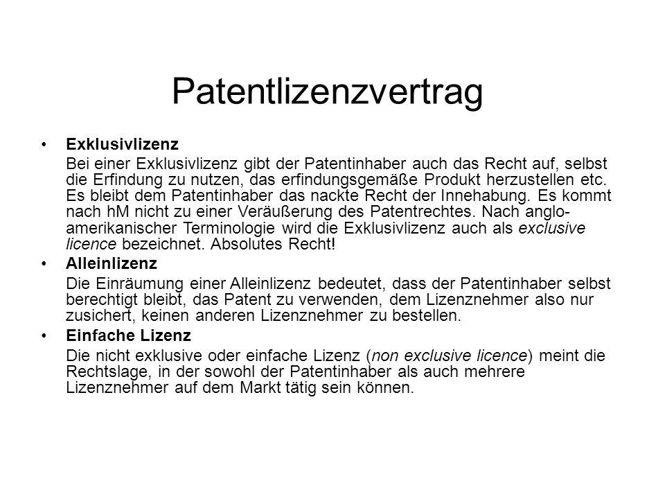 Patentlizenzvertrag Exklusivlizenz Bei einer Exklusivlizenz gibt der Patentinhaber auch das Recht auf, selbst die Erfindung zu nutzen, das erfindungsgemäße Produkt herzustellen etc.