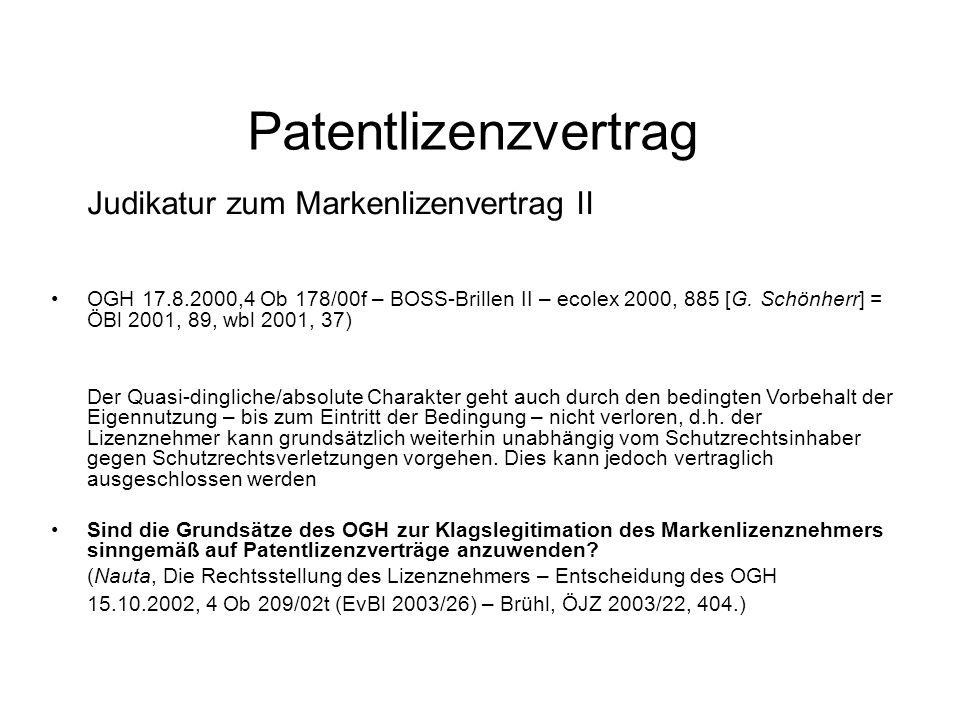 Patentlizenzvertrag Judikatur zum Markenlizenvertrag II OGH 17.8.2000,4 Ob 178/00f – BOSS-Brillen II – ecolex 2000, 885 [G.