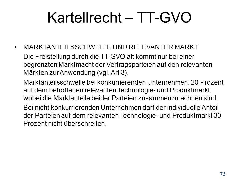 Kartellrecht – TT-GVO MARKTANTEILSSCHWELLE UND RELEVANTER MARKT Die Freistellung durch die TT-GVO alt kommt nur bei einer begrenzten Marktmacht der Vertragsparteien auf den relevanten Märkten zur Anwendung (vgl.