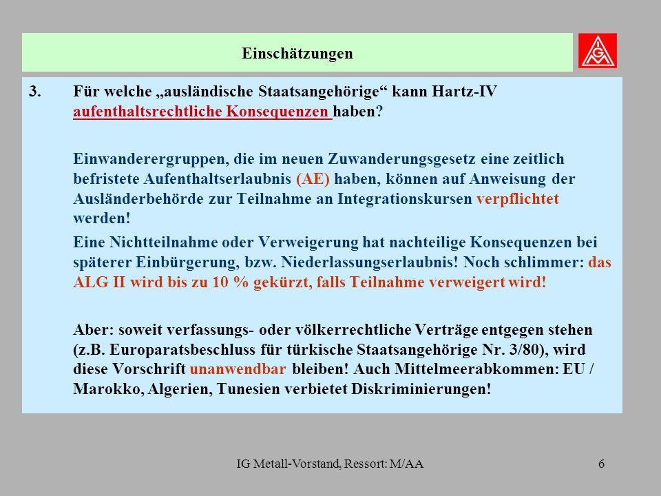 """IG Metall-Vorstand, Ressort: M/AA6 3.Für welche """"ausländische Staatsangehörige kann Hartz-IV aufenthaltsrechtliche Konsequenzen haben."""