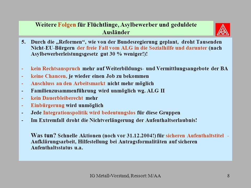 IG Metall-Vorstand, Ressort: M/AA9 Wie geht es weiter.