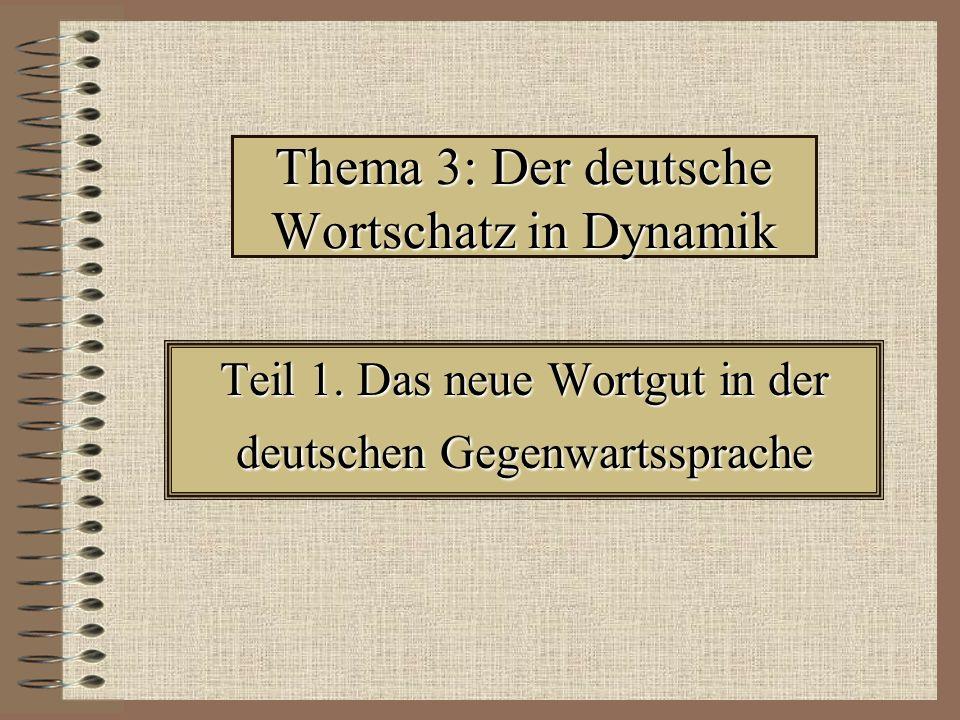 Thema 3: Der deutsche Wortschatz in Dynamik Teil 1.