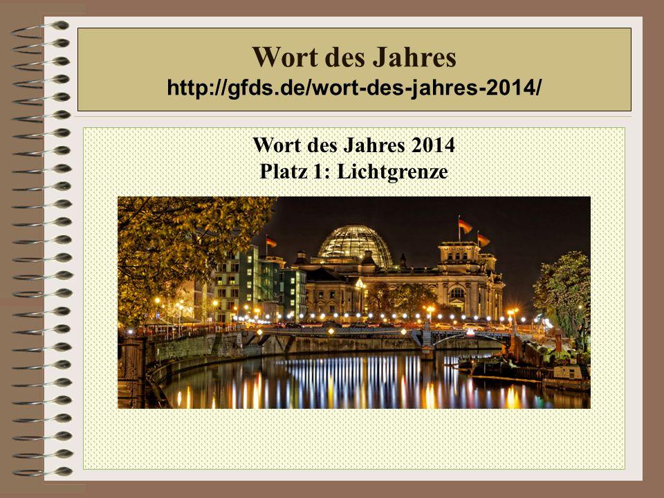 Wort des Jahres 2014 Platz 1: Lichtgrenze Wort des Jahres http://gfds.de/wort-des-jahres-2014/