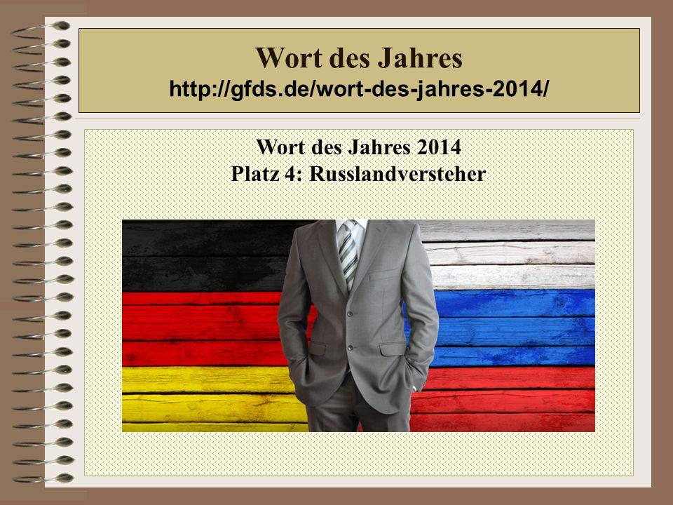 Wort des Jahres 2014 Platz 4: Russlandversteher Wort des Jahres http://gfds.de/wort-des-jahres-2014/
