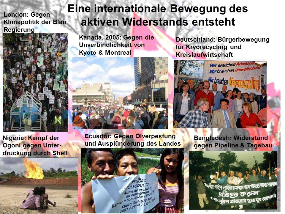 Eine internationale Bewegung des aktiven Widerstands entsteht Kanada, 2005: Gegen die Unverbindlichkeit von Kyoto & Montreal London: Gegen Klimapoliti