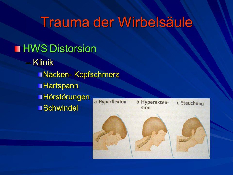 Trauma der Wirbelsäule HWS Distorsion –Klinik Nacken- Kopfschmerz HartspannHörstörungenSchwindel