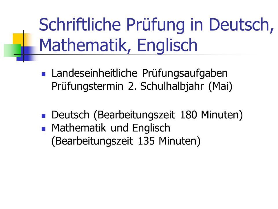 Schriftliche Prüfung in Deutsch, Mathematik, Englisch Landeseinheitliche Prüfungsaufgaben Prüfungstermin 2. Schulhalbjahr (Mai) Deutsch (Bearbeitungsz