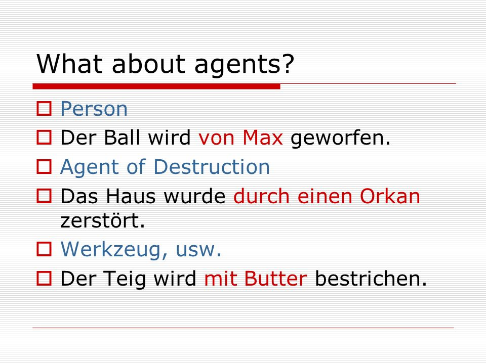 What about agents. PPerson DDer Ball wird von Max geworfen.