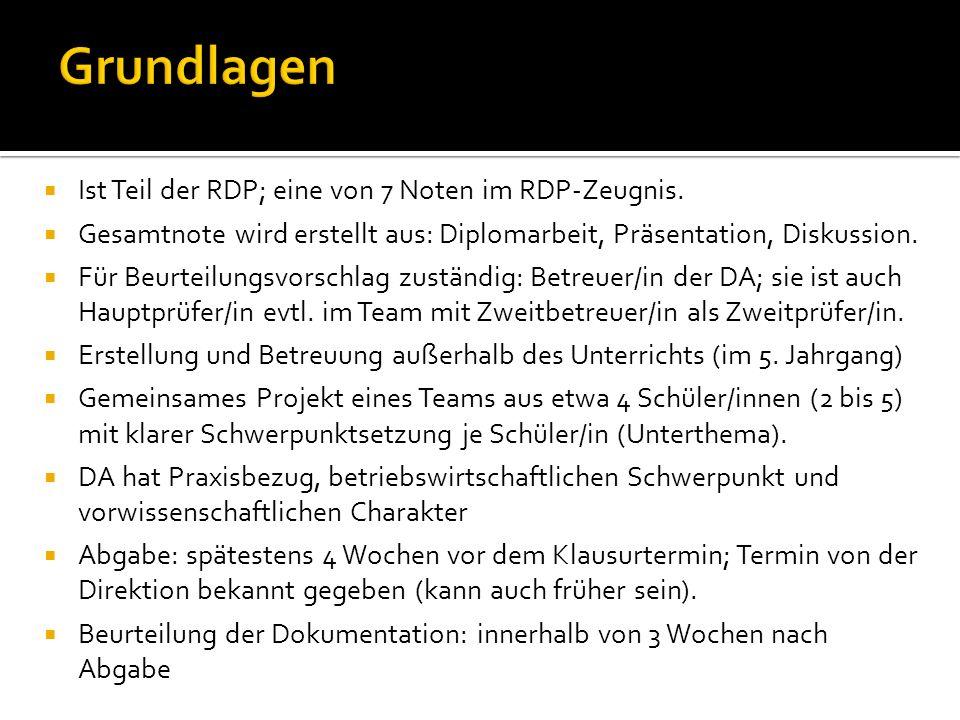  Ist Teil der RDP; eine von 7 Noten im RDP-Zeugnis.  Gesamtnote wird erstellt aus: Diplomarbeit, Präsentation, Diskussion.  Für Beurteilungsvorschl