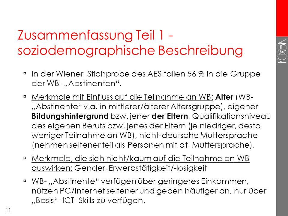 """Zusammenfassung Teil 1 - soziodemographische Beschreibung ▫ In der Wiener Stichprobe des AES fallen 56 % in die Gruppe der WB- """"Abstinenten ."""