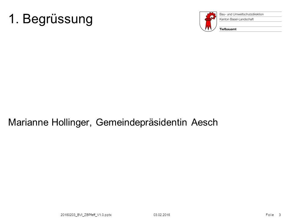 20160203_BVI_ZBPfeff_V1.0.pptx Folie 1. Begrüssung 03.02.2016 3 Marianne Hollinger, Gemeindepräsidentin Aesch