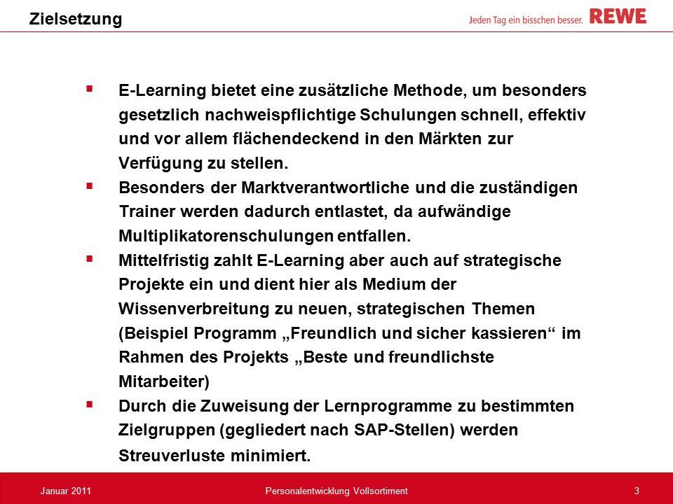 3Januar 2011Personalentwicklung Vollsortiment Zielsetzung  E-Learning bietet eine zusätzliche Methode, um besonders gesetzlich nachweispflichtige Sch