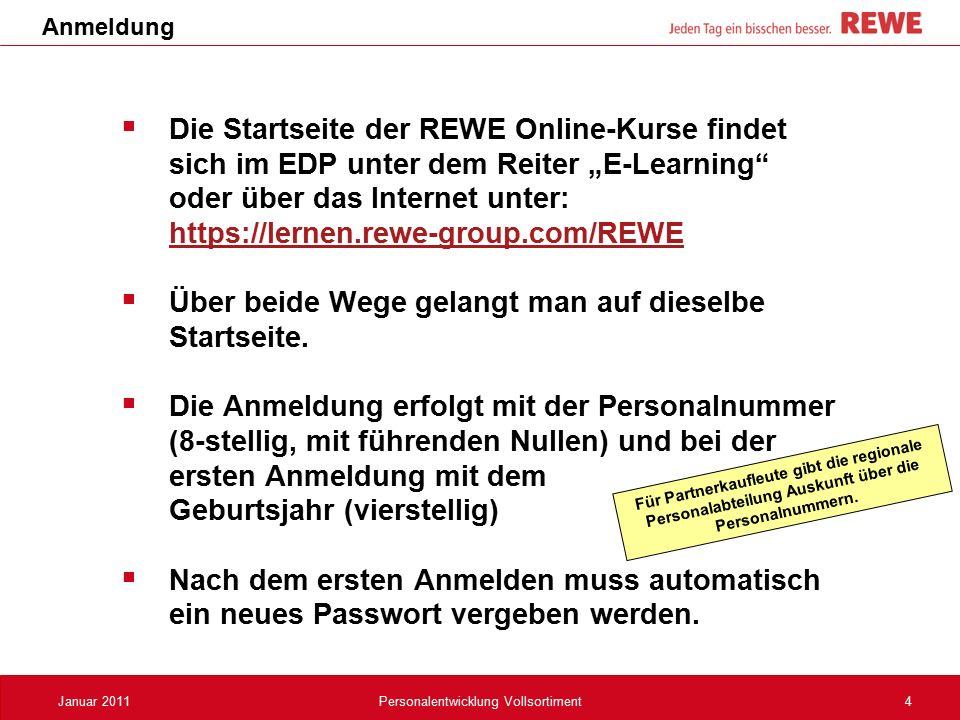 """4Januar 2011Personalentwicklung Vollsortiment Anmeldung  Die Startseite der REWE Online-Kurse findet sich im EDP unter dem Reiter """"E-Learning"""" oder ü"""