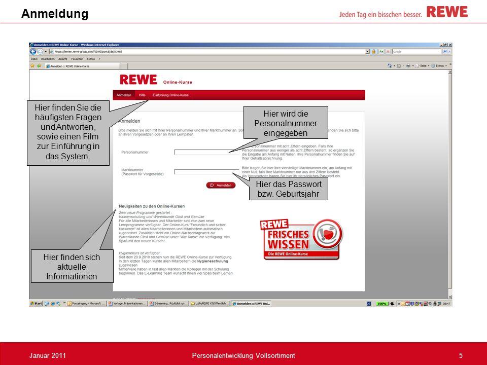 6Januar 2011Personalentwicklung Vollsortiment Lerninhalte  Aktuell stehen 3 verschiedene Lerninhalte zur Verfügung, im Laufe des Jahres sind 5 weitere geplant.
