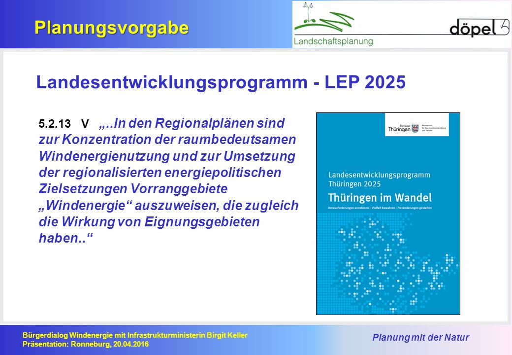 Planung mit der Natur Bürgerdialog Windenergie mit Infrastrukturministerin Birgit Keller Präsentation: Ronneburg, 20.04.2016