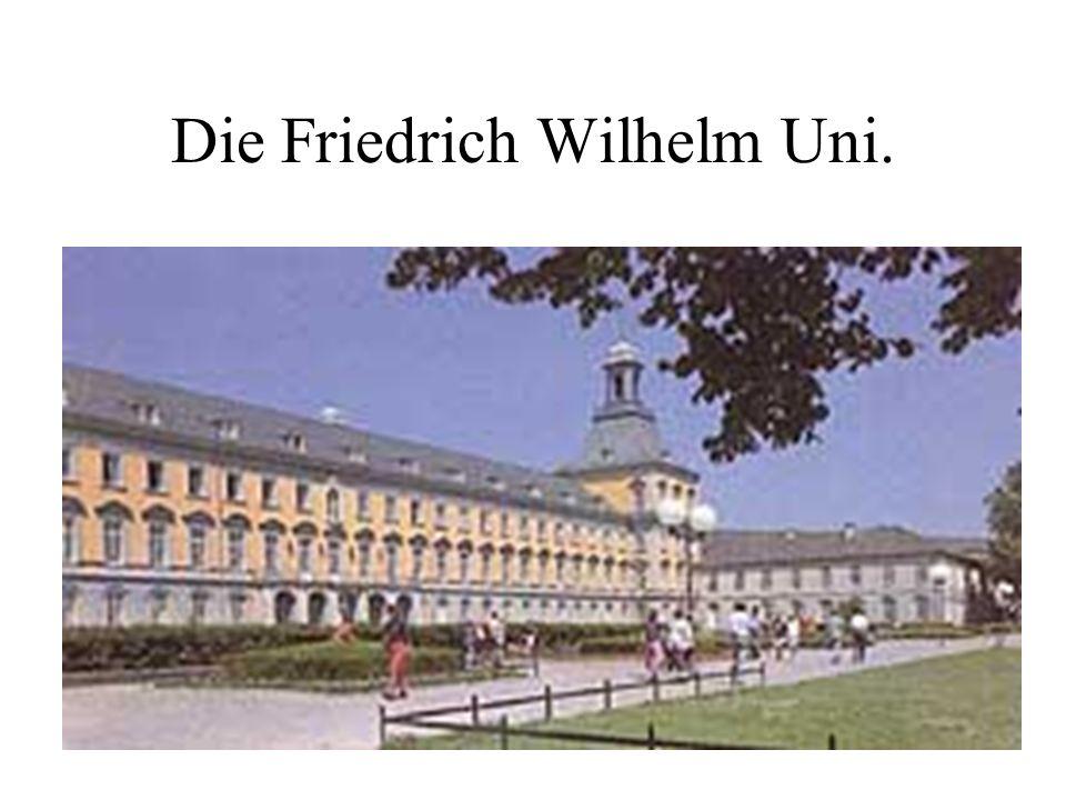 Die Friedrich Wilhelm Uni.