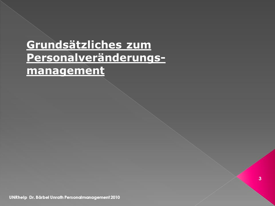 UNRhelp Dr. Bärbel Unrath Personalmanagement 2010 34