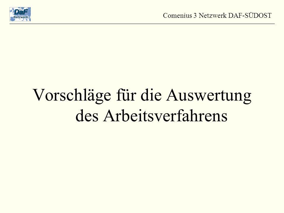 Vorschläge für die Auswertung des Arbeitsverfahrens Comenius 3 Netzwerk DAF-SÜDOST