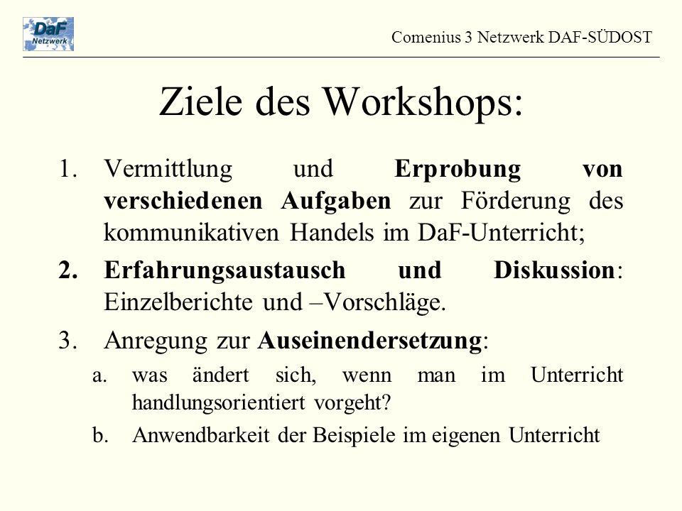 1.Vermittlung und Erprobung von verschiedenen Aufgaben zur Förderung des kommunikativen Handels im DaF-Unterricht; 2.Erfahrungsaustausch und Diskussion: Einzelberichte und –Vorschläge.
