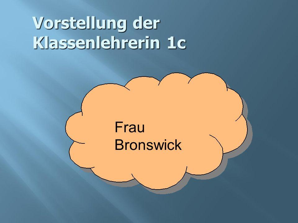 Vorstellung der Klassenlehrerin 1c Frau Bronswick