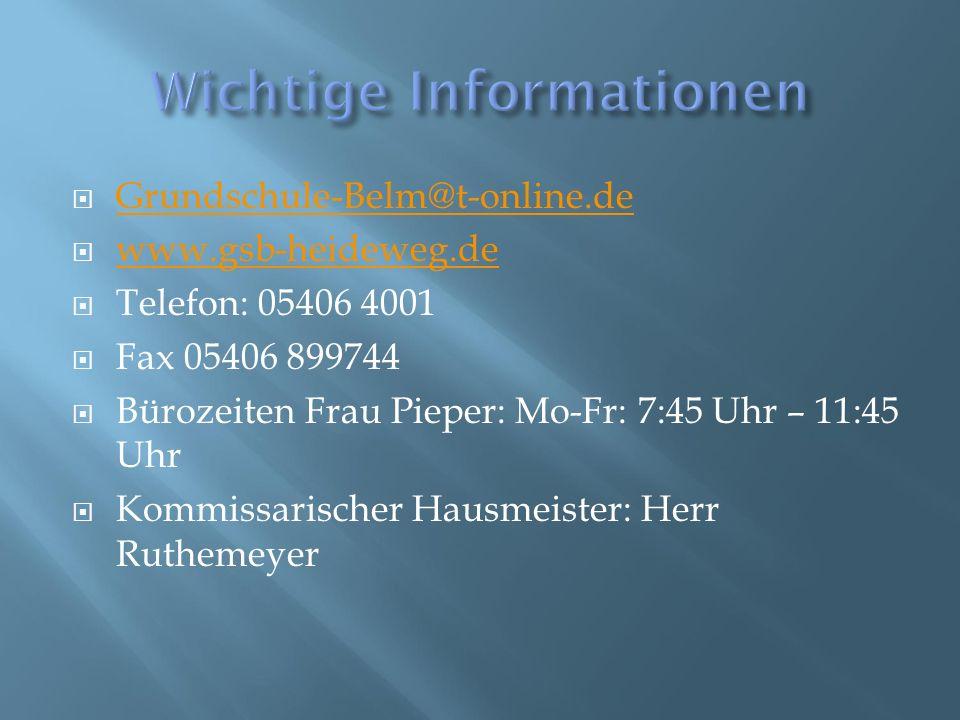  Grundschule-Belm@t-online.de Grundschule-Belm@t-online.de  www.gsb-heideweg.de www.gsb-heideweg.de  Telefon: 05406 4001  Fax 05406 899744  Büroz
