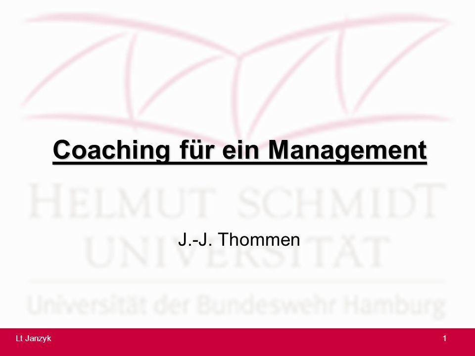 Coaching in einem Management 2 Dementsprechend unterstützt Coaching: -bei Unsicherheit bei Entscheidungsprozessen -Unterscheidungen zu treffen -Unterstützung in Veränderungsprozessen -Schaffung neuer Möglichkeiten -Hinterfragen des bisherigen Geschäftsmodells mit allen seinen Visionen, Strukturen, Prozessen, Routinen, Beziehungen und Spielregeln -Unterstützung von Führungskräften 22Lt Janzyk