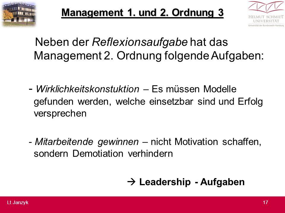 Management 1.und 2. Ordnung 3 Neben der Reflexionsaufgabe hat das Management 2.