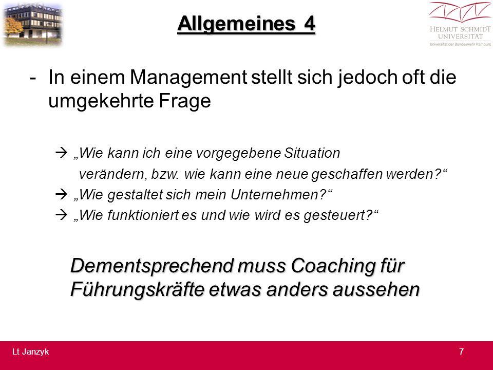 """Allgemeines 4 -In einem Management stellt sich jedoch oft die umgekehrte Frage  """"Wie kann ich eine vorgegebene Situation verändern, bzw."""