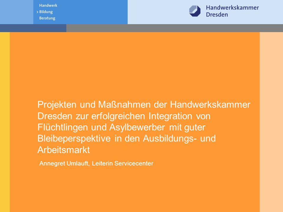 © Handwerkskammer Dresden · Am Lagerplatz 8 · 01099 Dresden 1.