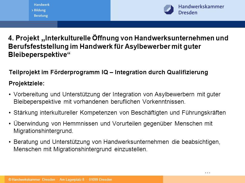 © Handwerkskammer Dresden · Am Lagerplatz 8 · 01099 Dresden 4.