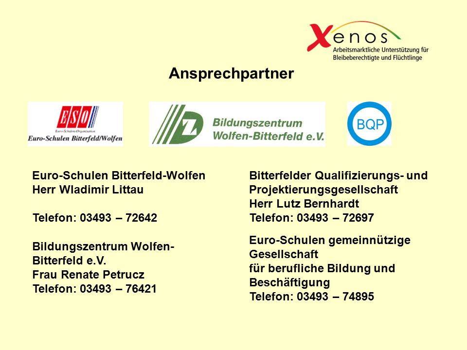 Ansprechpartner Euro-Schulen Bitterfeld-Wolfen Herr Wladimir Littau Telefon: 03493 – 72642 Bildungszentrum Wolfen- Bitterfeld e.V.