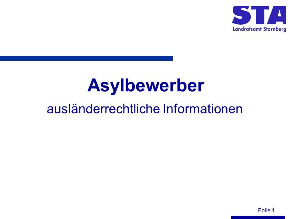 Folie 2 Aufenthalt Einem Ausländer, der um Asyl nachsucht, ist zur Durchführung des Asylverfahrens der Aufenthalt im Bundesgebiet gestattet.