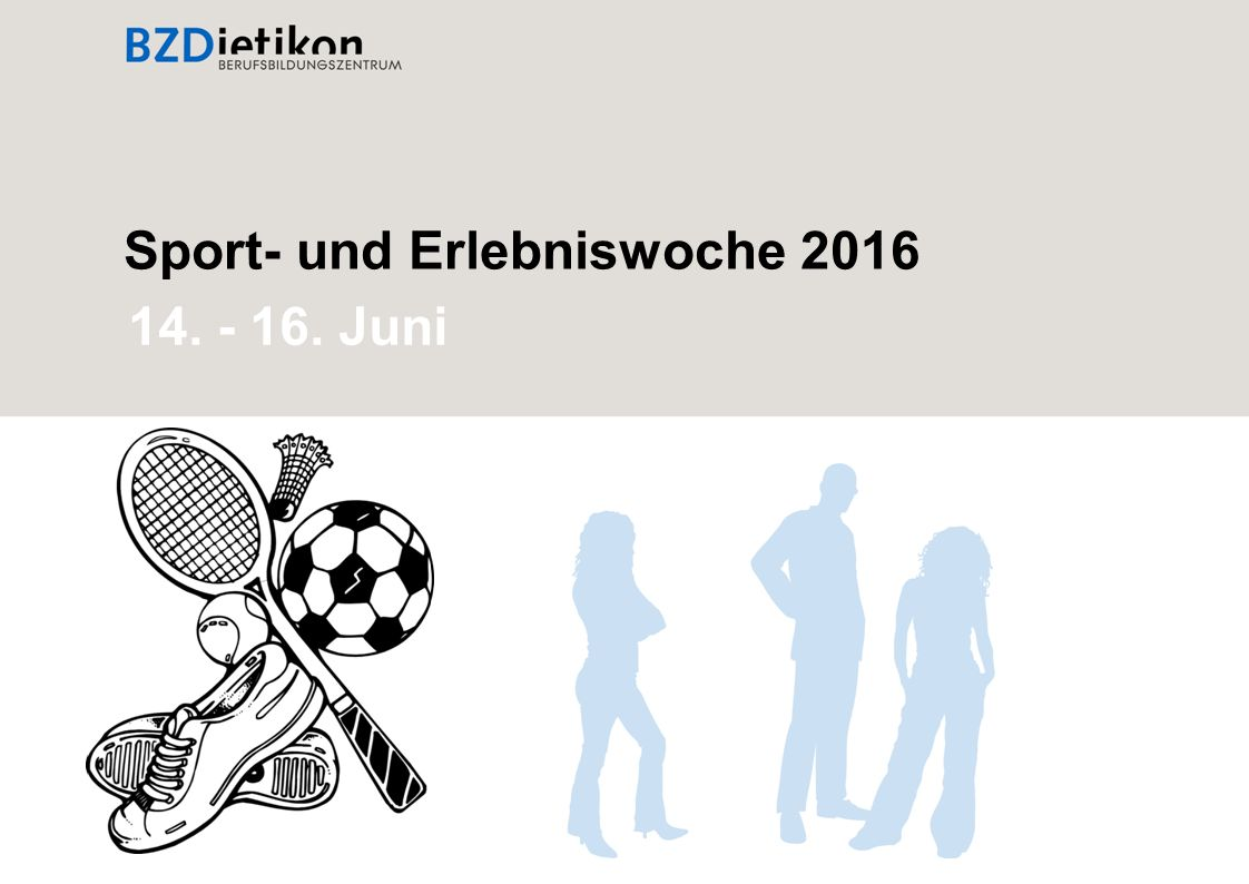 Sport- und Erlebniswoche 2016 14. - 16. Juni