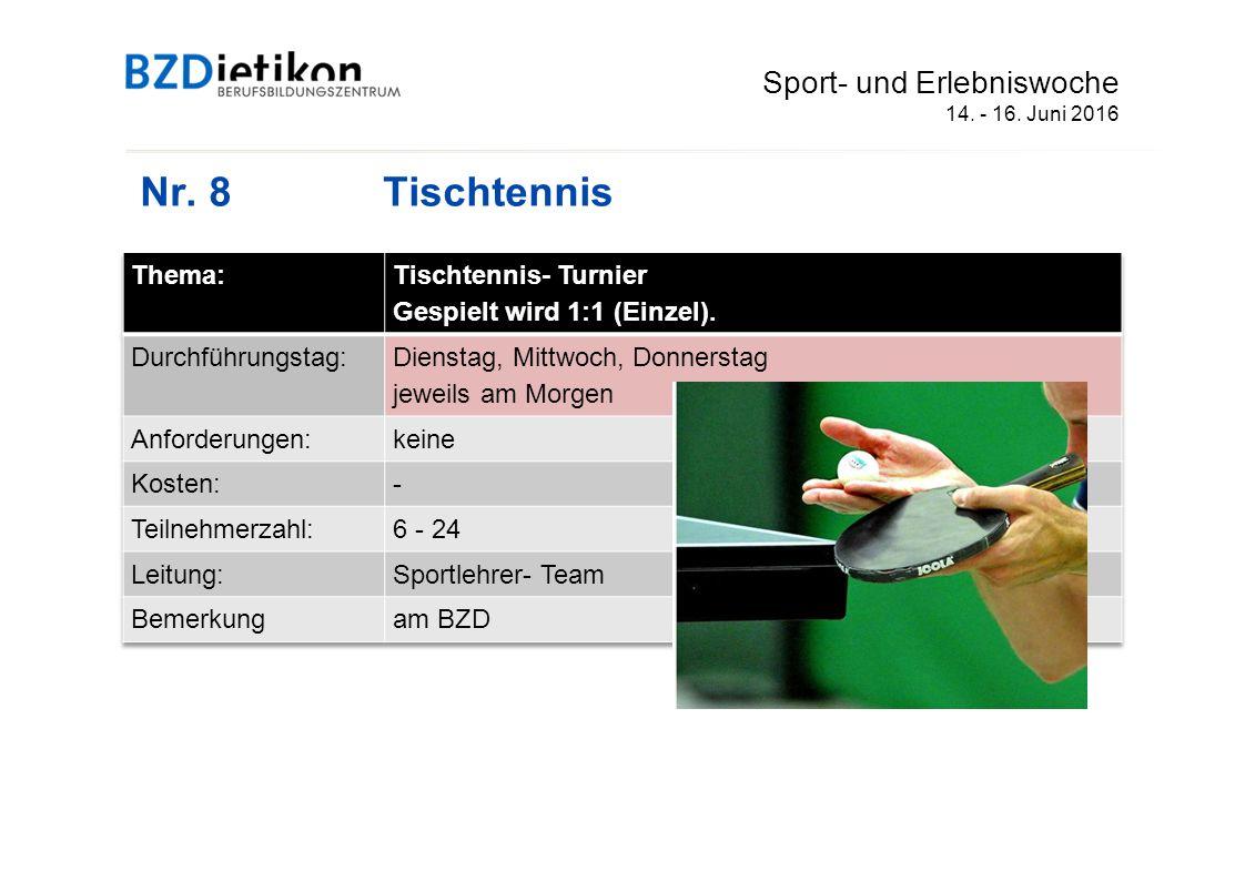 Nr. 8Tischtennis Sport- und Erlebniswoche 14. - 16. Juni 2016