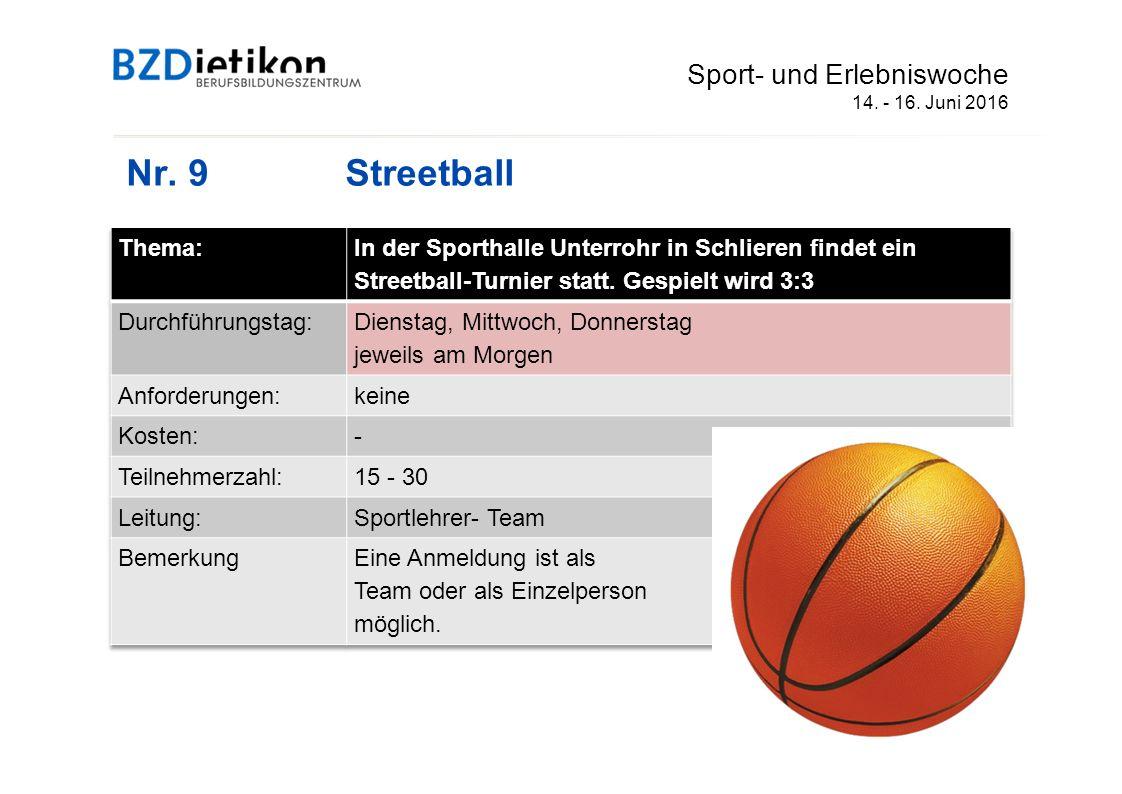 Nr. 9Streetball Sport- und Erlebniswoche 14. - 16. Juni 2016