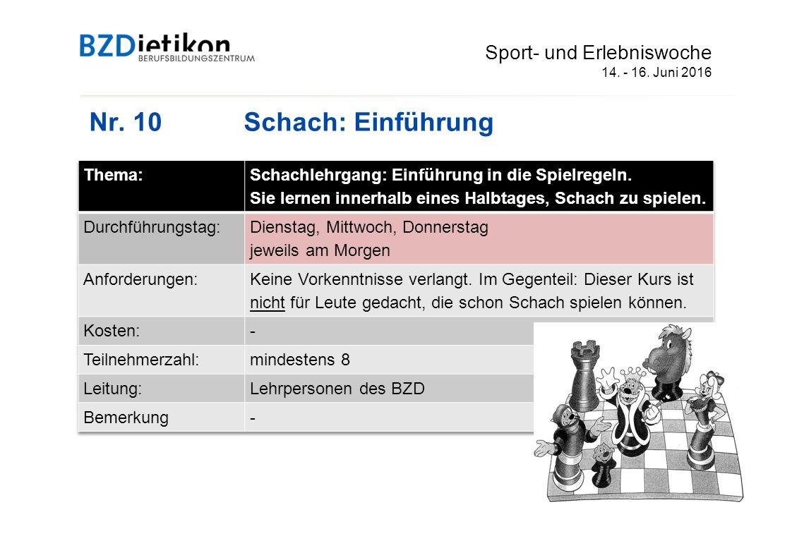 Nr. 10Schach: Einführung Sport- und Erlebniswoche 14. - 16. Juni 2016