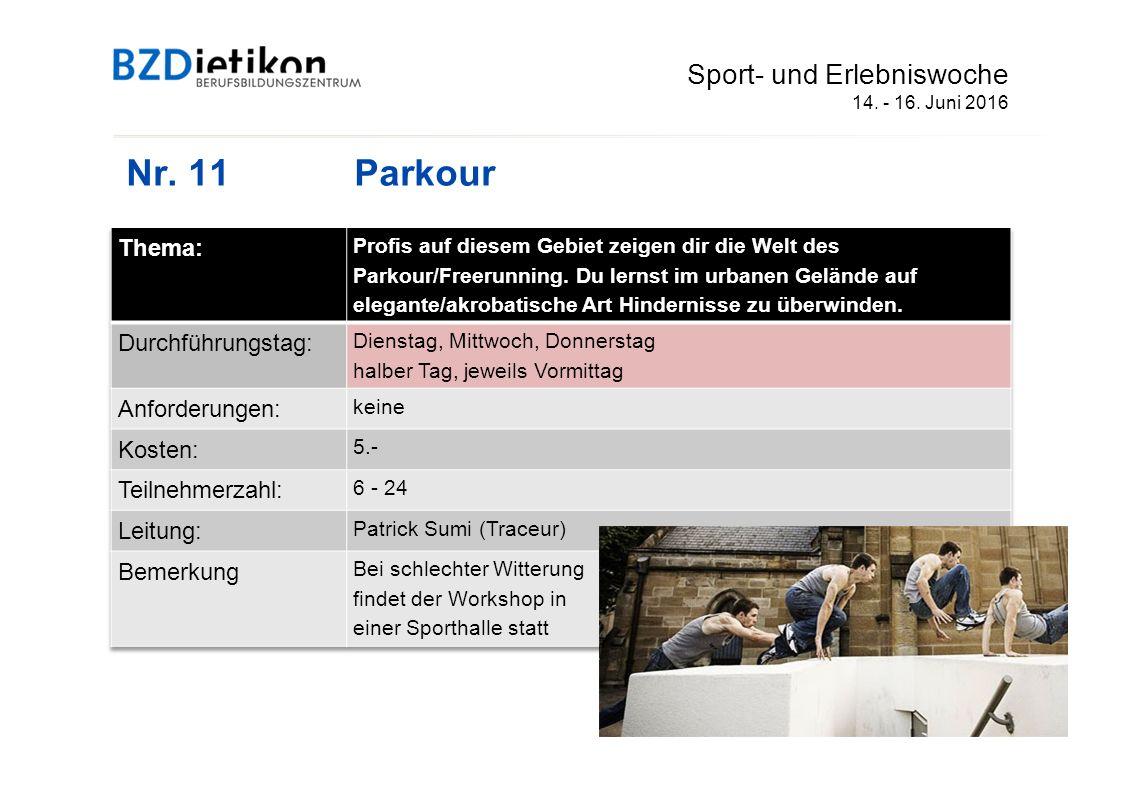 Nr. 11 Parkour Sport- und Erlebniswoche 14. - 16. Juni 2016