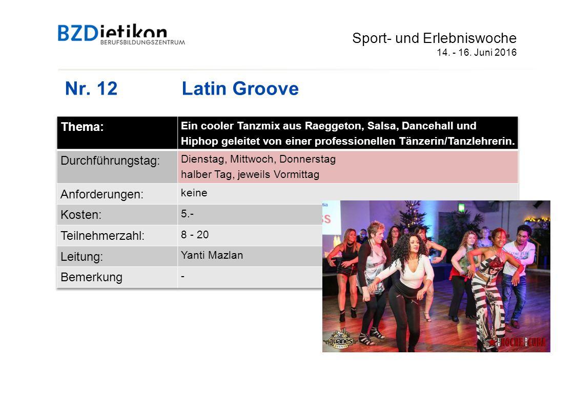 Nr. 12 Latin Groove Sport- und Erlebniswoche 14. - 16. Juni 2016