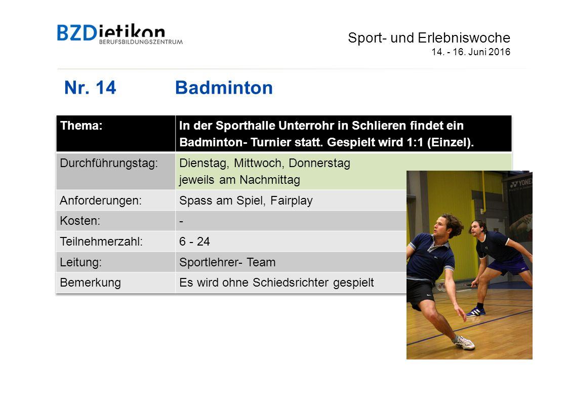 Nr. 14 Badminton Sport- und Erlebniswoche 14. - 16. Juni 2016